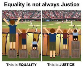 Equality is not always justice, quote