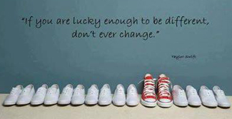 If you are lucky to be different...quote