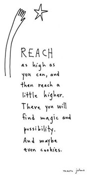 Reach as high as you can, quote