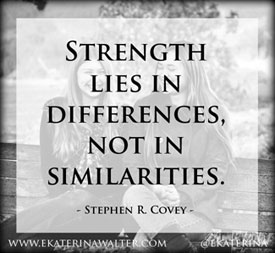 Strength lies in differences, quote