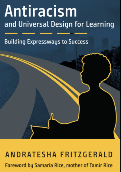 A photo of the cover of a book, Antiracism and UDL: Building Expressways To Success